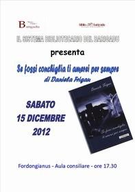 Sabato 15/12/2012, ore 17.30, presentazione del libro 'Se fossi conchiglia ti amerei per sempre' di Daniela Frigadu.