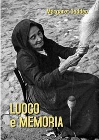 Il testo del libro di Margaret Caddeo 'Luogo e Memoria'.